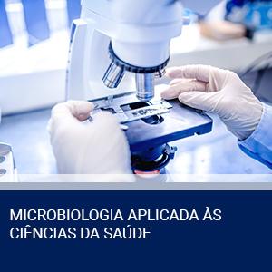 MICROBIOLOGIA APLICADA ÀS CIÊNCIAS DA SAÚDE