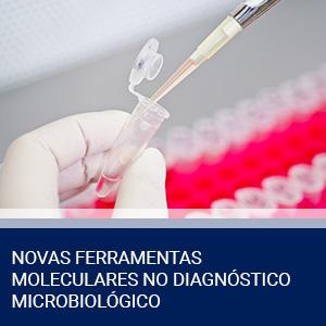 NOVAS FERRAMENTAS MOLECULARES NO DIAGNÓSTICO MICROBIOLÓGICO