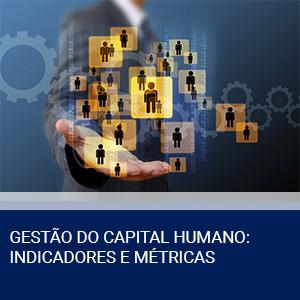 GESTÃO DO CAPITAL HUMANO: INDICADORES E MÉTRICAS