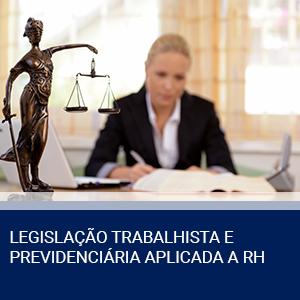 LEGISLAÇÃO TRABALHISTA E PREVIDENCIÁRIA APLICADA A RH
