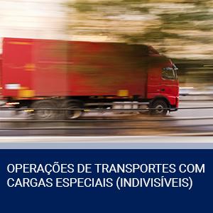 OPERAÇÕES DE TRANSPORTES COM CARGAS ESPECIAIS (INDIVISÍVEIS)