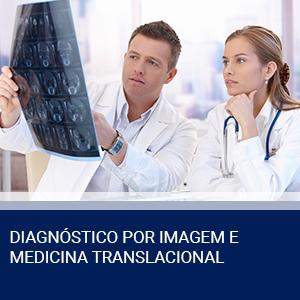 DIAGNÓSTICO POR IMAGEM E MEDICINA TRANSLACIONAL