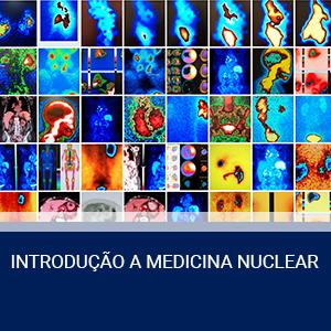 INTRODUÇÃO A MEDICINA NUCLEAR