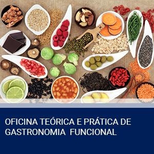 OFICINA TEÓRICA E PRÁTICA DE GASTRONOMIA FUNCIONAL