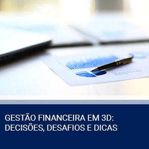 GESTÃO FINANCEIRA EM 3D: DECISÕES, DESAFIOS E DICAS