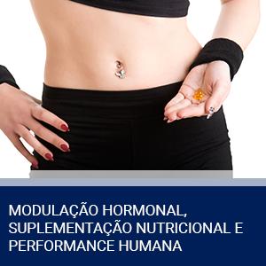 MODULAÇÃO HORMONAL, SUPLEMENTAÇÃO NUTRICIONAL E PERFORMANCE HUMANA
