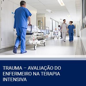 TRAUMA – AVALIAÇÃO DO ENFERMEIRO NA TERAPIA INTENSIVA