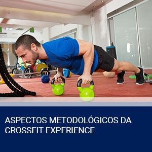 ASPECTOS METODOLÓGICOS DA CROSSFIT EXPERIENCE