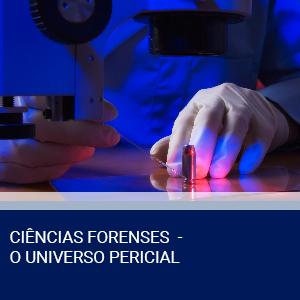 CIÊNCIAS FORENSES - O UNIVERSO PERICIAL