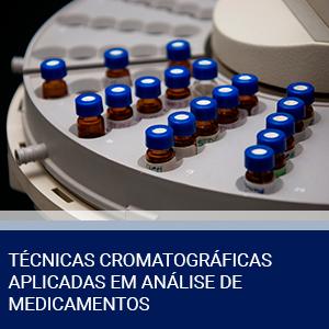 TÉCNICAS CROMATOGRÁFICAS APLICADAS EM ANÁLISE DE MEDICAMENTOS