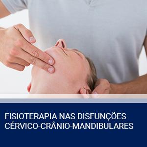 FISIOTERAPIA NAS DISFUNÇÕES CÉRVICO-CRÂNIO-MANDIBULARES