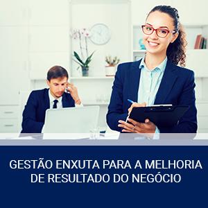 GESTÃO ENXUTA PARA A MELHORIA DE RESULTADO DO NEGÓCIO