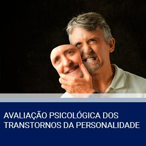 AVALIAÇÃO PSICOLÓGICA DOS TRANSTORNOS DA PERSONALIDADE