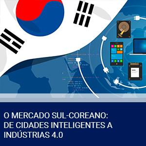 O MERCADO SUL-COREANO: DE CIDADES INTELIGENTES A INDÚSTRIAS 4.0