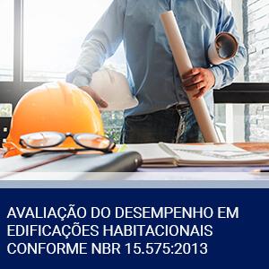 AVALIAÇÃO DO DESEMPENHO EM EDIFICAÇÕES HABITACIONAIS CONFORME NBR 15.575:2013