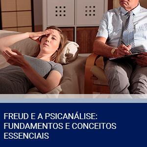 FREUD E A PSICANÁLISE: FUNDAMENTOS E CONCEITOS ESSENCIAIS