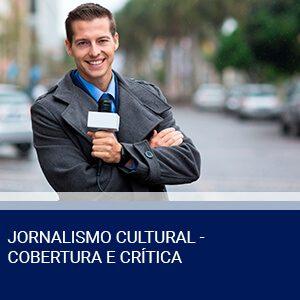 JORNALISMO CULTURAL – COBERTURA E CRÍTICA