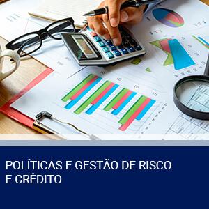 POLÍTICAS E GESTÃO DE RISCO E CRÉDITO