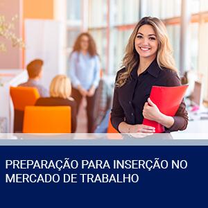 PREPARAÇÃO PARA INSERÇÃO NO MERCADO DE TRABALHO