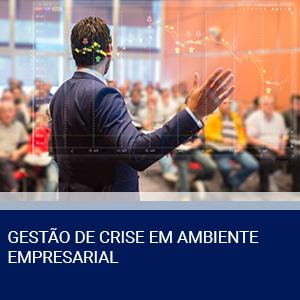 GESTÃO DE CRISE EM AMBIENTE EMPRESARIAL