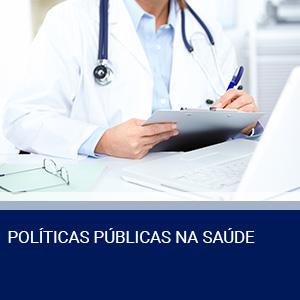 POLÍTICAS PÚBLICAS NA SAÚDE