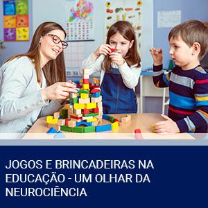 JOGOS E BRINCADEIRAS NA EDUCAÇÃO – UM OLHAR DA NEUROCIÊNCIA