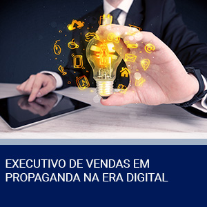 EXECUTIVO DE VENDAS EM PROPAGANDA NA ERA DIGITAL