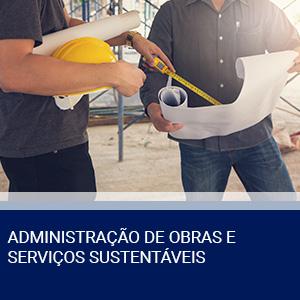 ADMINISTRAÇÃO DE OBRAS E SERVIÇOS SUSTENTÁVEIS