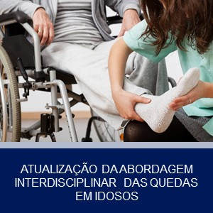 ATUALIZAÇÃO DA ABORDAGEM INTERDISCIPLINAR DAS QUEDAS EM IDOSOS