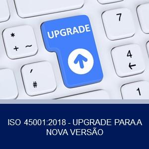 ISO 45001:2018 – UPGRADE PARA A NOVA VERSÃO