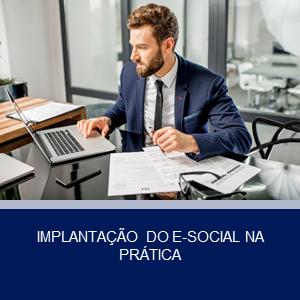 IMPLANTAÇÃO DO E-SOCIAL NA PRÁTICA