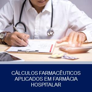CÁLCULOS FARMACÊUTICOS APLICADOS EM FARMÁCIA HOSPITALAR