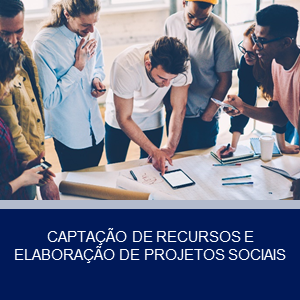 CAPTAÇÃO DE RECURSOS E ELABORAÇÃO DE PROJETOS SOCIAIS