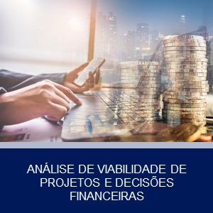 ANÁLISE DE VIABILIDADE DE PROJETOS E DECISÕES FINANCEIRAS