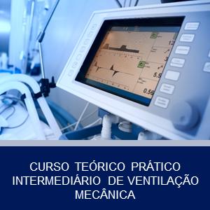 CURSO TEÓRICO PRÁTICO INTERMEDIÁRIO DE VENTILAÇÃO MECÂNICA